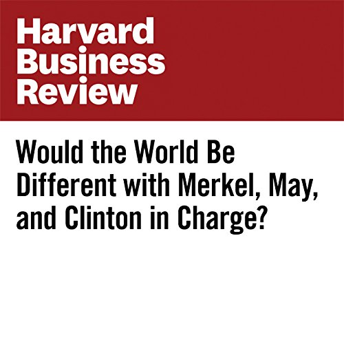 Would the World Be Different with Merkel, May, and Clinton in Charge? copertina