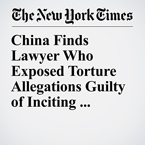 China Finds Lawyer Who Exposed Torture Allegations Guilty of Inciting Subversion copertina