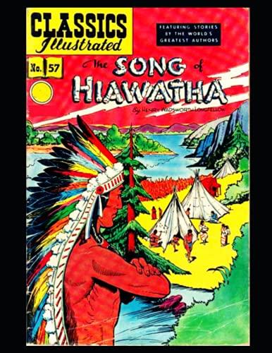 The Song of Hiawatha: Classics Illustrated No. 57