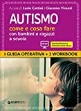 Autismo come e cosa fare con bambini e ragazzi a scuola. 1 Guida...