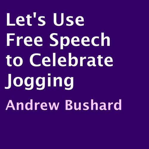 Let's Use Free Speech to Celebrate Jogging audiobook cover art