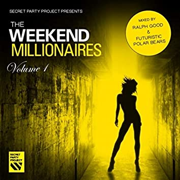 Secret Party Project Pres. The Weekend Millionaires, Vol. 1
