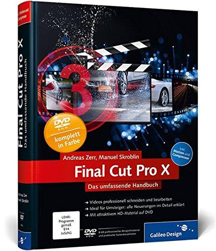 Final Cut Pro X: Das umfassende Handbuch – inkl. Motion und Compressor (Galileo Design)
