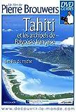 Tahiti et Les archipels de Polynésie française