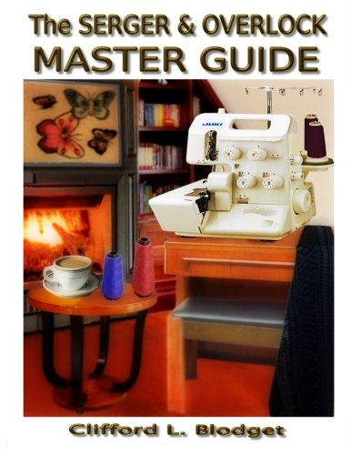 The Serger & Overlock Master Guide