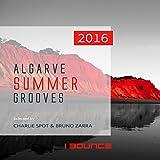 Algarve Summer Grooves 2016 (Selected by Charlie Spot & Bruno Zarra)