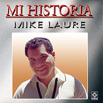 Mi Historia - Mike Laure