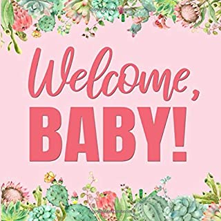 Welcome, Baby!: Pink and Green Cactus Baby Shower Guest Book - Succulent Guestbook for Babyshower - Desert Theme - Cacti Sign In Book with Space ... Name and Address  (112 Pages  8.25 x 8.25)