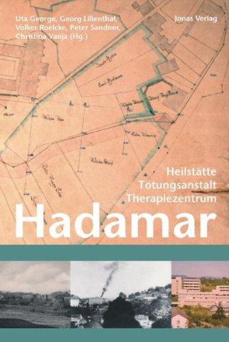Hadamar: Heilstätte - Tötungsanstalt - Therapiezentrum