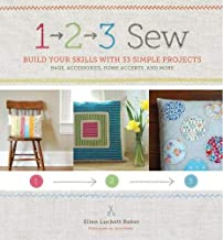 1, 2, 3 Sew: Build Your Skills with 33 Simple Sewing Projects