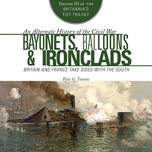 Bayonets, Balloons, and Ironclads audiobook cover art
