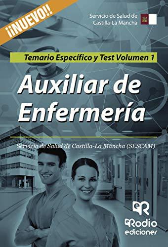 Auxiliar de Enfermería. Servicio de Salud de Castilla-La Mancha (SESCAM). Temario Específico y Test. Volumen 1
