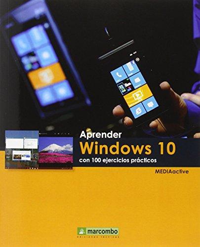 Aprender Windows 10 con 100 ejercicios prácticos (APRENDER...CON 100 EJERCICIOS PRÁCTICOS)