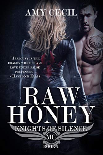 Raw Honey: Knights of Silence MC