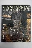 CANTABRIA, CUNA DE LA HUMANIDAD (Valladolid, 1985) (libro primero)