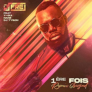 1ère Fois (Remix Gouyad)