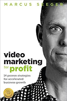 Video Marketing for Profit: 14 Proven Strategies for Accelerated Business Growth by [Marcus Seeger]