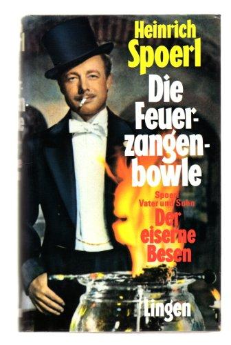 Die Feuerzangenbowle / Spoerl Vater und Sohn: Der eiserne Besen