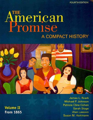 American Promise Compact 4e V2 & Reading the American Past 4e V2& Pocket Guide to Writing in History 6e & Atlas of Ameri