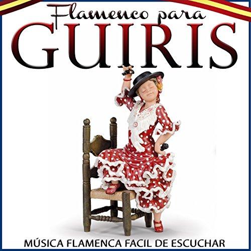 Flamenco para Guiris. Música Flamenca Facil de Escuchar