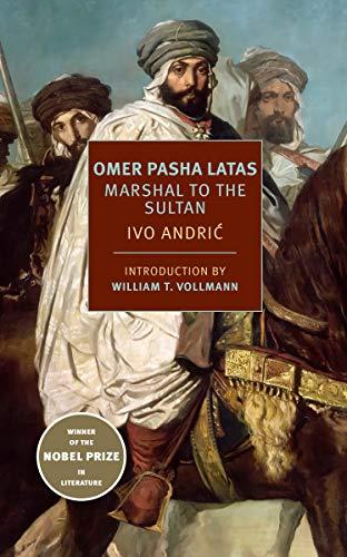 Image of Omer Pasha Latas: Marshal to the Sultan