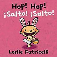 Hop! Hop!/¡Salto! ¡Salto! (Leslie Patricelli board books)