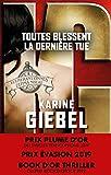 Toutes blessent, la dernière tue (French Edition)