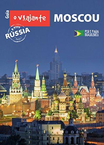 Guia O Viajante: Moscou: Rússia, parte I