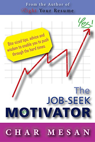 The Job-Seek Motivator: Bite-sized tips, advice and wisdom to enable you to push through the hard times (English Edition)