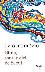 Bitna, sous le ciel de Séoul de J.M.G. Le Clézio