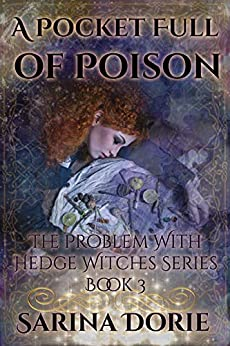 A Pocket Full of Poison: Fairy Tales of Magic and Mystery (The Trouble With Hedge Witches Book 3) by [Sarina Dorie]