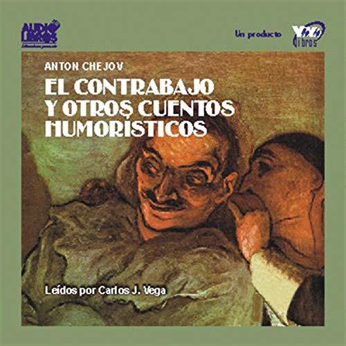 El Contrabajo y Otros Cuentos Humoristicos [The Double Bass and Other Humorous Stories] audiobook cover art