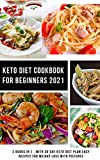Keto Diet Cookbook for Beginners 2021: 2 Books in 1 , With 30 Day Keto Diet Plan Easy Recipes for Weight Loss With Pictures (English Edition)
