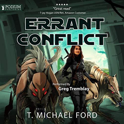 Errant Conflict     Errant Series, Book 2              De :                                                                                                                                 T. Michael Ford                               Lu par :                                                                                                                                 Greg Tremblay                      Durée : 10 h et 17 min     Pas de notations     Global 0,0