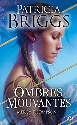 Ombres mouvantes: Mercy Thompson, T0
