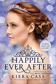 Happily Ever After: Companion to the Selection Series (The Selection Novella) by [Kiera Cass]