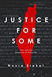 Justice for Some: Law and the Question of Palestine - Noura Erakat