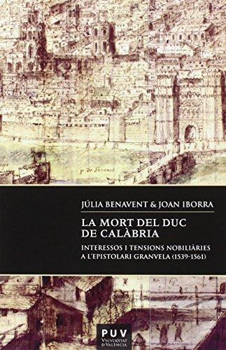 Mort del Duc de Calàbria,La: Interessos i tensions nobiliàries a l'epistolari Granvela (1539-1561)