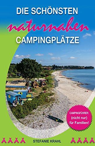 Campingführer: die schönsten naturnahen Campingplätze (nicht nur) für Familien