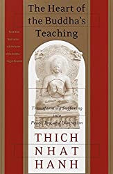The Heart of the Buddha's Teaching: Transforming Suffering into Peace, Joy, and Liberation Book Cover