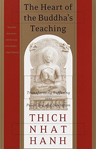The Heart of the Buddha's Teaching: Transforming...