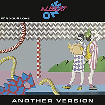 For Your Love (Another Version)