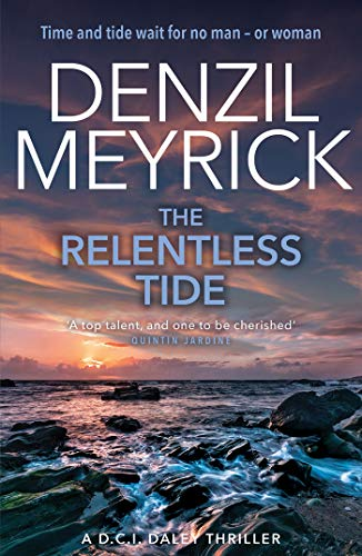 The Relentless Tide: A DCI Daley Thriller (Book 6) - Time and tide waits for no man - or woman (The D.C.I. Daley Series) (English Edition)