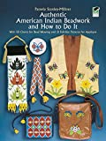 Authentic American Indian Beadwork and How to Do It: With 50