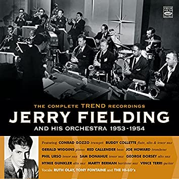 Jerry Fielding and His Orchestra 1953-1954. The Complete Trend Recordings