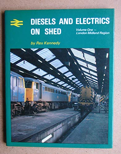 Diesels and Electrics on Shed, Vol. 1: London Midland Region: v. 1