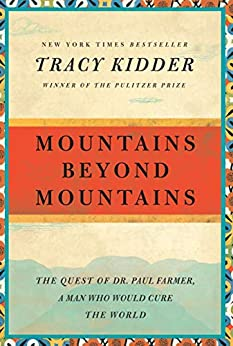 Mountains Beyond Mountains: The Quest of Dr. Paul Farmer, a Man Who Would Cure the World (English Edition) par [Tracy Kidder]