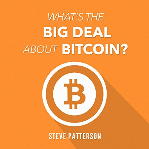 What's the Big Deal About Bitcoin? audiobook cover art