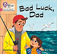Bad Luck, Dad: Phase 2 (Big Cat Phonics for Little Wandle Letters and Sounds Revised)