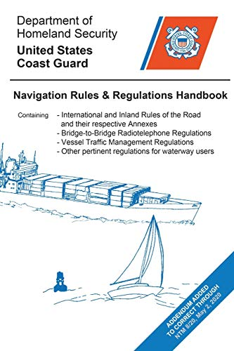 Navigation Rules and Regulations Handbook: CURRENT EDITION, Meets USCG Carriage Requirements. UPDATED TO INCLUDE NTM 18-20